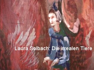 Laura Solbach: Die irrealen Tiere