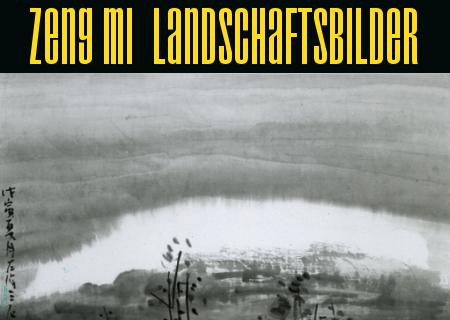 Zeng Mi: Landschaftsbilder